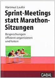 Sprint-Meetings statt Marathon-Sitzungen: Besprechungen effizient organisieren und leiten.
