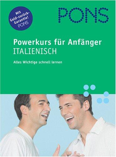 PONS Powerkurs für Anfänger. Italienisch. Buch und CD. Alles Wichtige schnell lernen (Lernmaterialien)