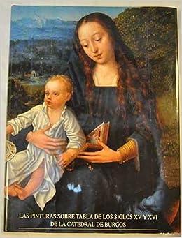 Las Pinturas sobre tabla de los siglos XV y XVI de la