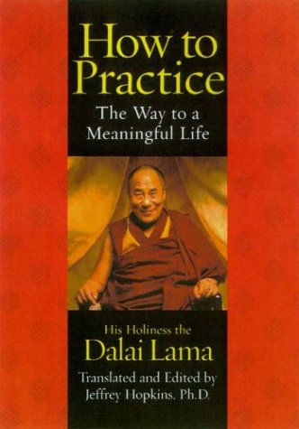 How to Practice : The Way to a Meaningful Life, Dalai Lama
