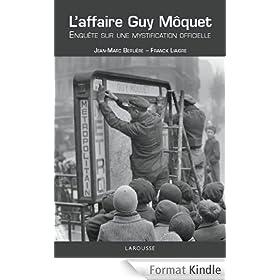 L'affaire Guy Moquet - Enqu�te sur une mystification officielle (Hors collection Histoire)