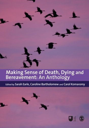 Making Sense of Death, Dying and Bereavement: An Anthology (Published in association with The Open University)