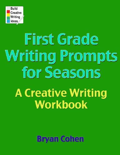 First Grade Writing Prompts for Seasons: A Creative Writing Workbook