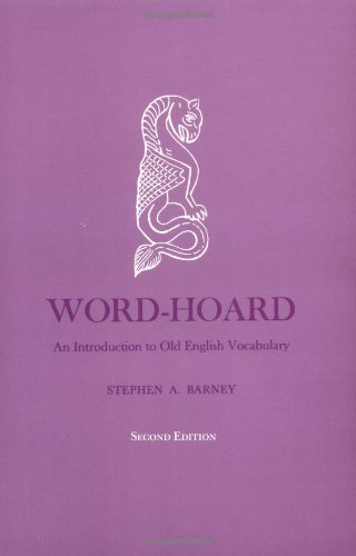 Word-Hoard: An Introduction to Old English Vocabulary, Second Edition (Yale Language)