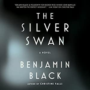 The Silver Swan: A Novel | [Benjamin Black]