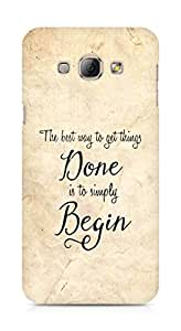 AMEZ the best way to get things done is to begin Back Cover For Samsung Galaxy A8