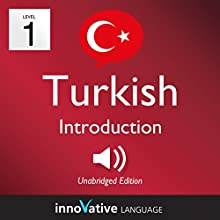 Learn Turkish - Level 1: Introduction to Turkish: Volume 1: Lessons 1-25 Audiobook by  Innovative Language Learning LLC Narrated by  Innovative Language Learning LLC