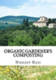 img - for Organic Gardener's Composting (Paperback)--by MR Nishant K. Baxi [2015 Edition] book / textbook / text book