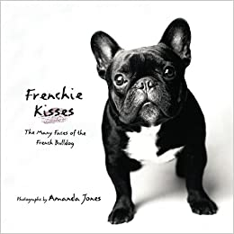 amazon   frenchie kisses the many faces of the french