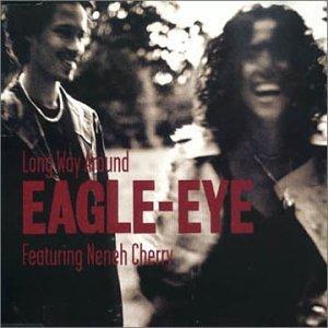Eagle-Eye Cherry - Long Way Around (Featuring Neneh Cherry) - Zortam Music