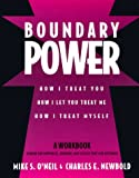 img - for Boundary Power: How I Treat You, How I Let You Treat Me, How I Treat Myself book / textbook / text book
