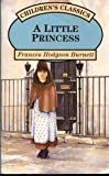 A LITTLE PRINCESS (CHILDREN'S CLASSICS)
