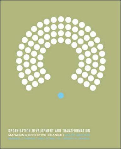 Organization Development and Transformation: Managing Effective Change