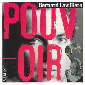 Bernard Lavilliers - Pouvoirs - Zortam Music