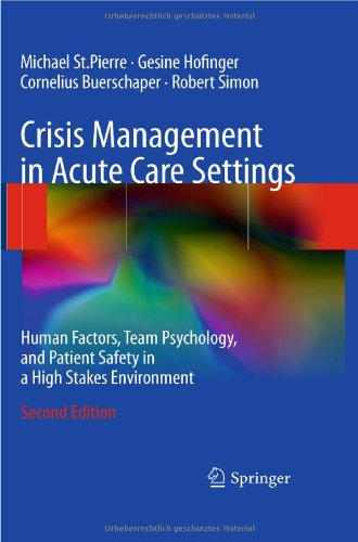 Crisis Management in Acute Care Settings: Human Factors, Team Psychology, and Patient Safety in a High Stakes Environment