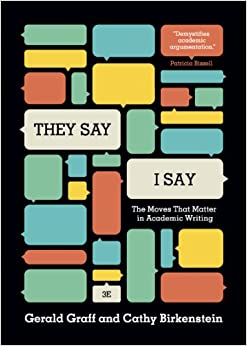 they say i say moves academic writing 2nd edition They say i say with readings 2nd edition the moves that matter in academic writing by gerald graff available in trade paperback on powellscom, also read synopsis and reviews.