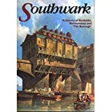 Southwark: A History of Bankside, Bermondsey and the Borough