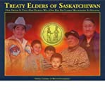 img - for Treaty Elders of Saskatchewan: Our Dream is That Our Peoples Will One Day be Clearly Recognized as Nations (Paperback) - Common book / textbook / text book
