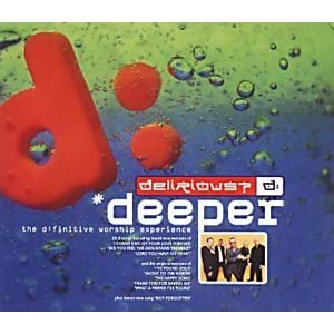 Delirious Deeper - Disc 1 2002