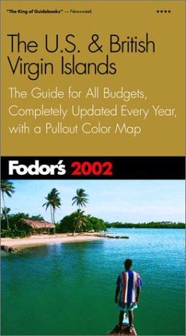 Fodor's US & British Virgin Islands 2002: The Guide for All Budgets, Completely Updated Every Year, with a Pullout Color Map (Fodor's Gold Guides)