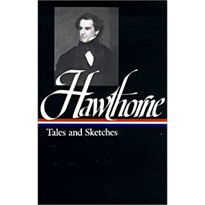 Nathaniel Hawthorne : Tales and Sketches (Library of America) Nathaniel Hawthorne