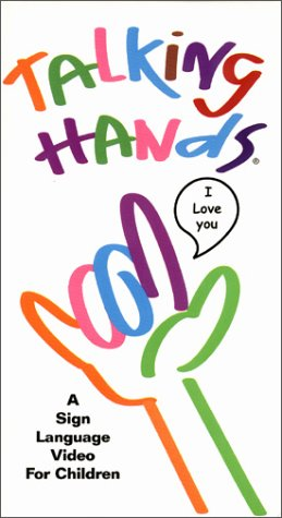 Talking Hands: A Sign Language Video For Children [VHS]