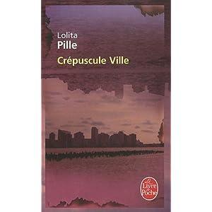 Crépuscule ville - Lolita Pille 4135Bk+MVoL._SL500_AA300_