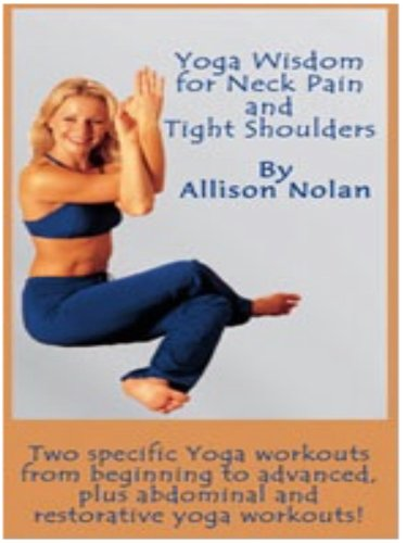 Yoga Wisdom for Neck Pain & Tight Shoulders