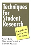 Techniques for Student Research: A Comprehensive Guide to Using the Library (1555703674) by Nancy D. Lane