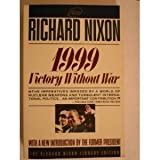 1999: Victory Without War (0671706268) by Nixon, Richard