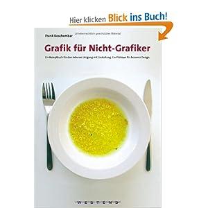 eBook Cover für  Grafik f uuml r Nicht Grafiker Ein Rezeptbuch f uuml r den sicheren Umgang mit Gestaltung Ein Pl auml doyer f uuml r besseres Design