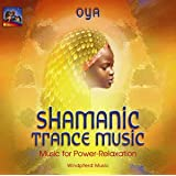 Shamanic Trance Music: Music for Power-Relaxation
