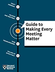 HBR Guide to Making Every Meeting Matter