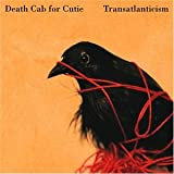 Transatlanticism - Death Cab for Cutie
