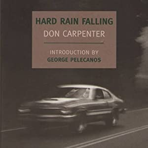 Hard Rain Falling | [Don Carpenter]
