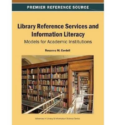 library-reference-services-and-information-literacy-models-for-academic-institutions-author-rosanne-