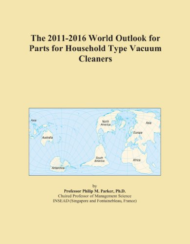 The 2011-2016 World Outlook For Parts For Household Type Vacuum Cleaners