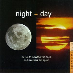 Night + Day: Music to Soothe the Soul and Enliven the Spirit (2-CD Set) by Various Artists, Craig Chaquico, 3rd Force, Neal Schon and Yulara