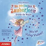 Die fabelhaften Zauberfeen - Wo ist Vicky Violett? - Daisy Meadows