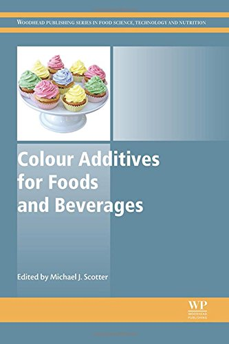 Colour Additives for Foods and Beverages (Woodhead Publishing Series in Food Science, Technology and Nutrition)