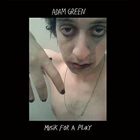 Adam Green – Musik for a play