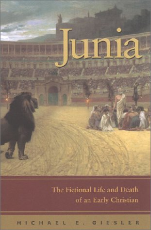 Junia: The Fictional Life and Death of an Early Christian