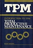 img - for Introduction to TPM: Total Productive Maintenance (Preventative Maintenance Series) by Seiichi Nakajima (1988-10-03) book / textbook / text book