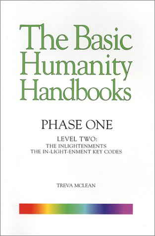The Basic Humanity Handbooks Phase One Level Two The Inlightenments The In Light enment Key Codes