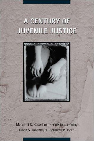 A Century of Juvenile Justice