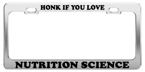 Honk If You Love Nutrition Science License Plate Frame Tag Car Truck Accessory