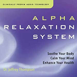 Alpha Relaxation System | [Jeffrey Thompson]