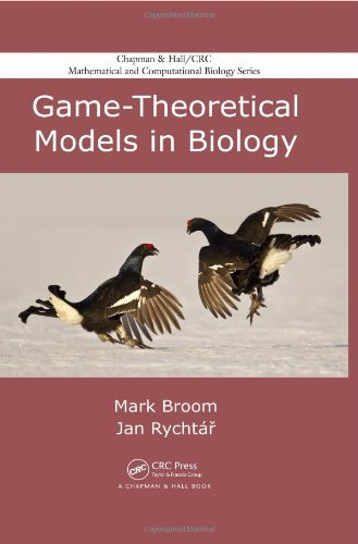 Game-Theoretical Models in Biology (Chapman & Hall/CRC Mathematical & Computational Biology)