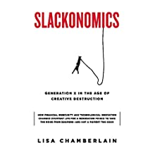 Slackonomics: Generation X in the Age of Creative Destruction Audiobook by Lisa Chamberlain Narrated by Roxanne Hernandez
