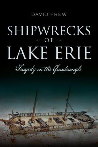 Shipwrecks of Lake Erie:: Tragedy in the Quadrangle (Disaster) (Lake Maps Wi compare prices)